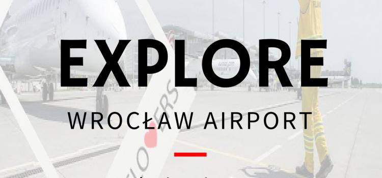 Explore Wrocław Airport