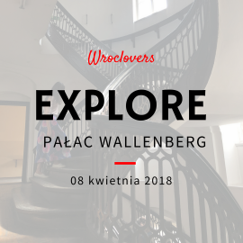 Explore Pałac Wallenberg- Pachaly
