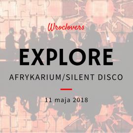 EXPLORE AFRYKARIUM/SILENT DISCO