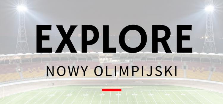 Explore Nowy Olimpijski